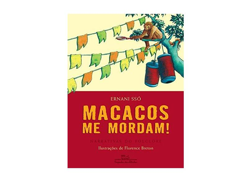 Macacos Me Mordam ! - Breton, Florence; Sso, Ernani; Castanha, Marilda - 9788574063218