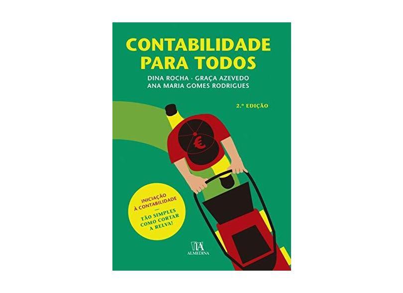 Contabilidade Para Todos - 2ª Ed. 2018 - Rocha,dina; Azevedo - 9789724065823