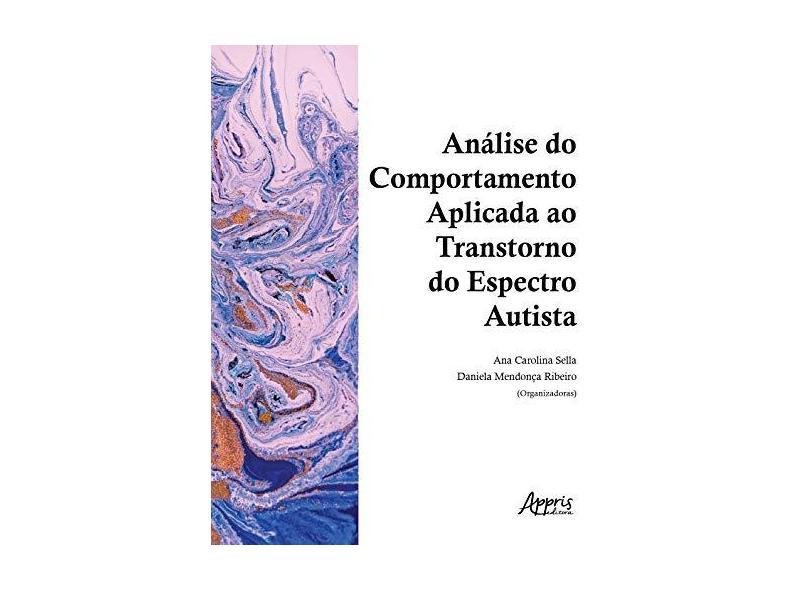 """Análise Do Comportamento Aplicada Ao Transtorno - """"sella, Ana Carolina"""" - 9788547319298"""