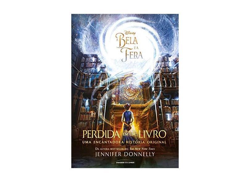 A Bela E A Fera: Perdida Em Um Livro - Pocket - Jennifer Donnelly - 9788550302157
