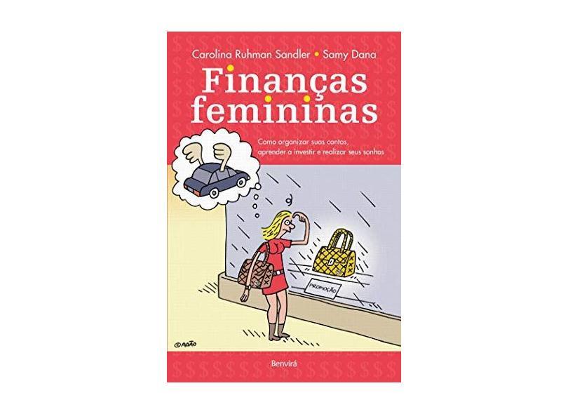 Finanças Femininas - Como Aprender A Investir e Realizar Seus Sonhos - Sandler, Carolina Ruhman - 9788582401767
