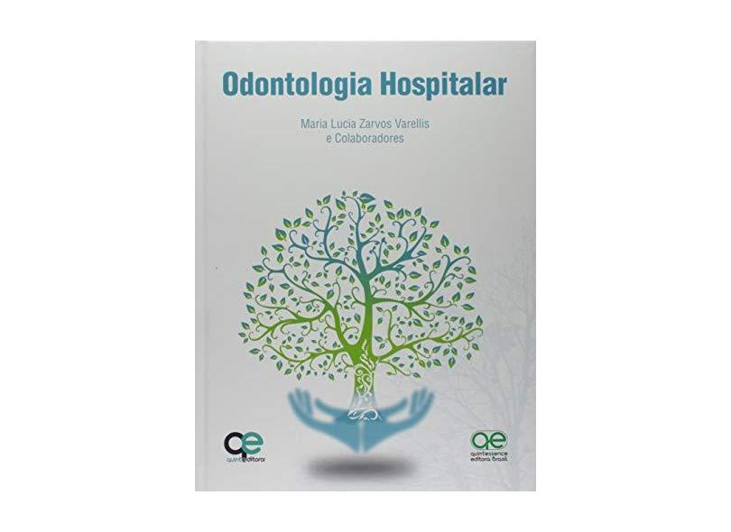 ODONTOLOGIA HOSPITALAR - Varellis, Maria Lucia Zarvos - 9788578891299