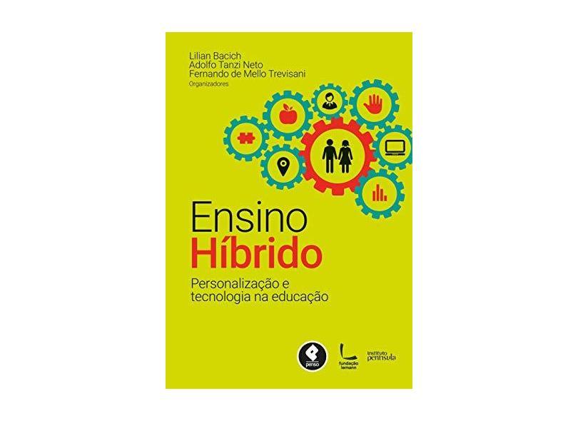 Ensino Híbrido. Personalização e Tecnologia na Educação - Capa Comum - 9788584290482