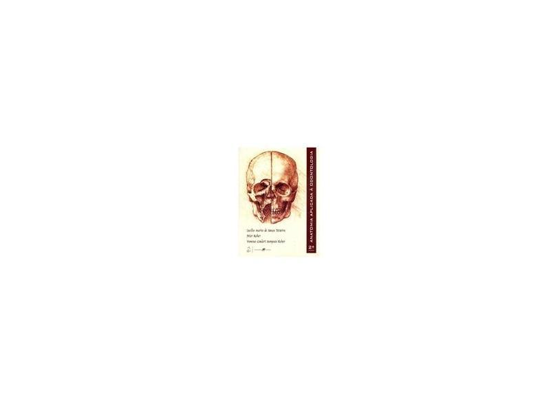 Anatomia Aplicada à Odontologia - Vanessa Goulart Sampaio Reher, Lucilia Maria De Souza Teixeira, Peter Reher - 9788527714341