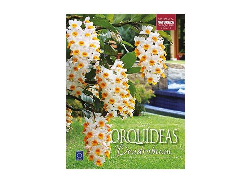 Orquídeas Dendrobium - Volume 10. Coleção Rubi - Vários Autores - 9788579605055