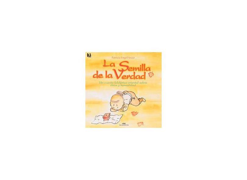 La Semilla de la Verdad - Patricia Engel Secco - 9788506040812