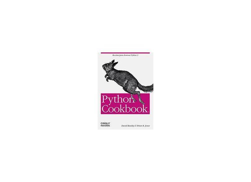 Python Cookbook - Jones, Brian K.; Beazley, David - 9788575223321