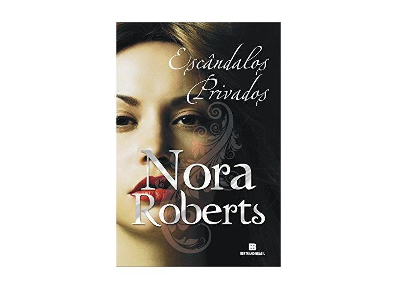 Escândalos Privados - Nora Roberts - 9788528617689