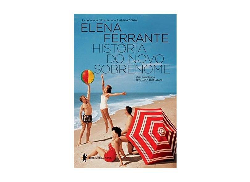 História do Novo Sobrenome - Ferrante, Elena - 9788525061225