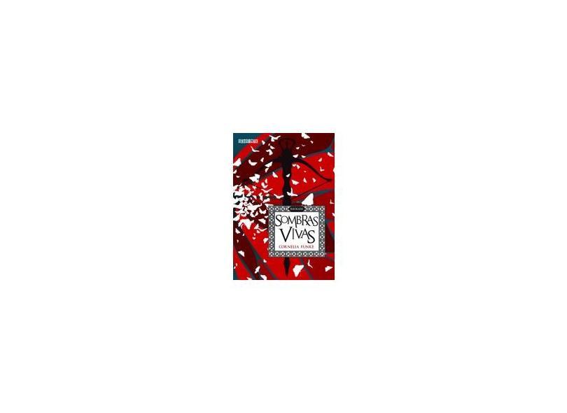 Sombras Vivas - Col. Reckless - Vol. 2 - Funke, Cornelia - 9788565765190