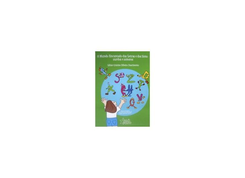 O Mundo Encantado Das Letras e Dos Sons - Surdos e Sonoros - Nascimento,lilian Cristine Ribeiro - 9788585491994