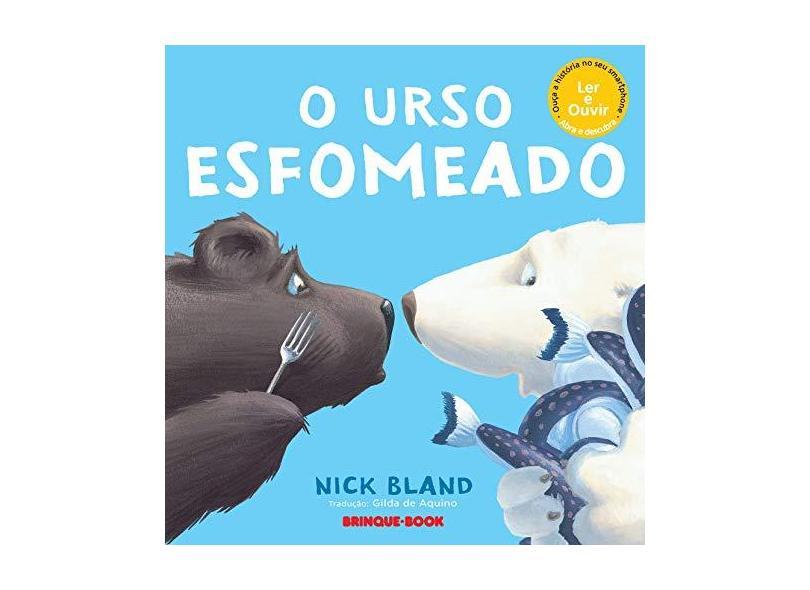 O Urso Esfomeado - Bland, Nick - 9788574125114