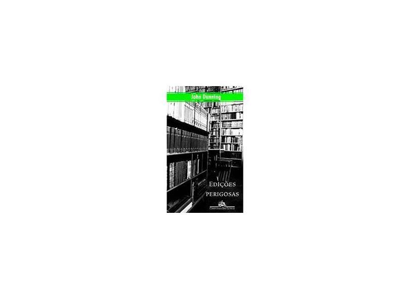 Edições Perigosas - Dunning, John - 9788571643789