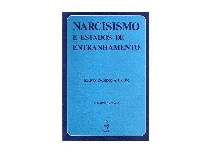 Narcisismo e Estados de Estranhamento - Editora Imago - 9788531200106