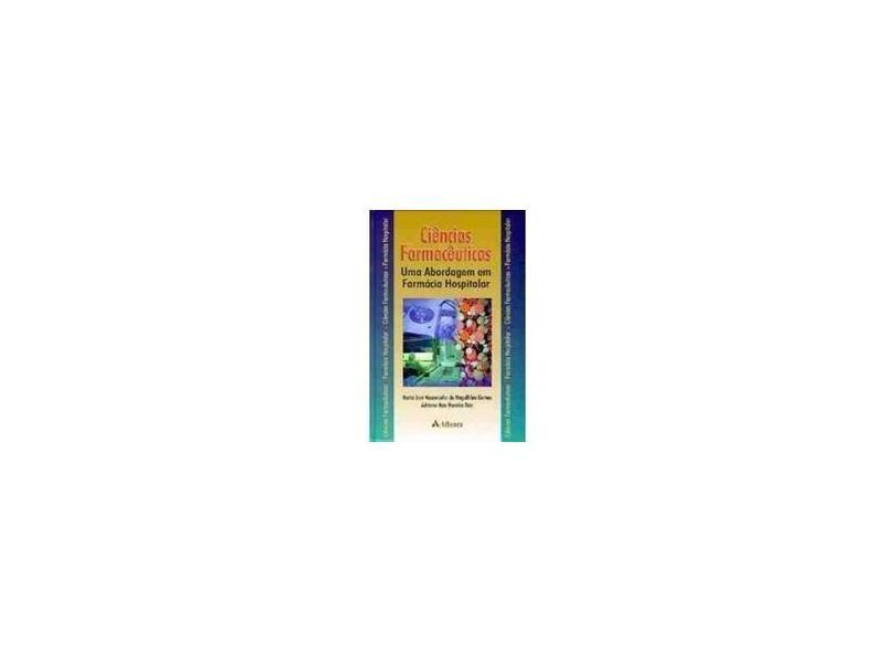 Ciências Farmacêuticas - Uma Abordagem em Farmácia Hospitalar - Gomes, Maria Jose V Magalhaes - 9788573793116