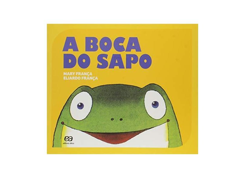 A Boca Do Sapo - Mary França;eliardo França; - 9788508176656