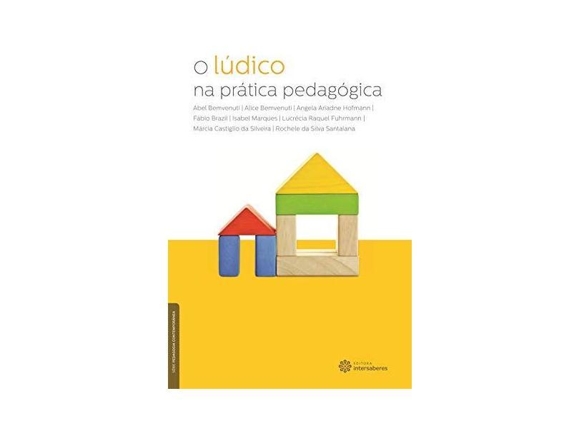 O lúdico na prática pedagógica - Abel Bemvenuti - 9788582124765