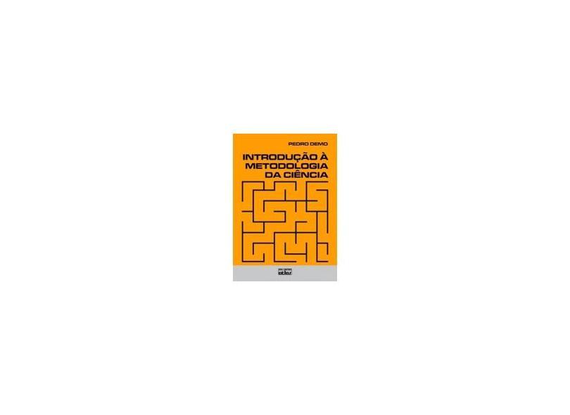 Introdução À Metodologia da Ciência - Demo, Pedro - 9788522415540