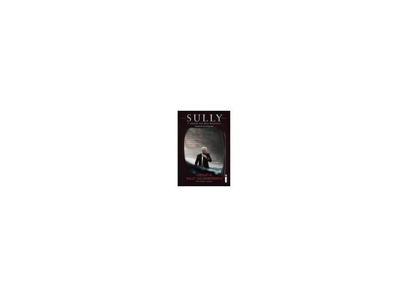 Sully: O Herói do Rio Hudson - Chesley Sullenberger - 9788551000748