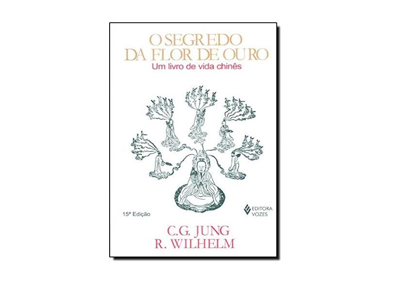 O Segredo da Flor de Ouro - Um Livro de Vida - Jung, Carl Gustav - 9788532603821