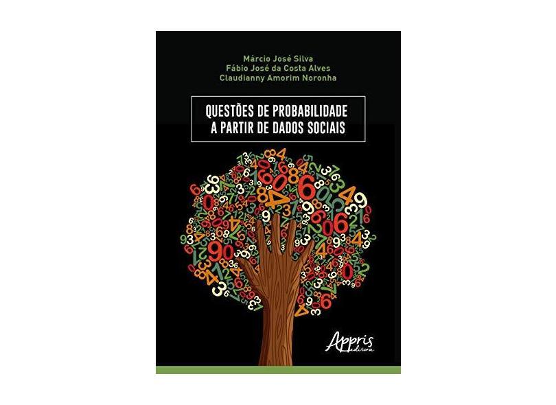 Questões de Probabilidade a Partir de Dados Sociais - Marcio José Silva - 9788547319076