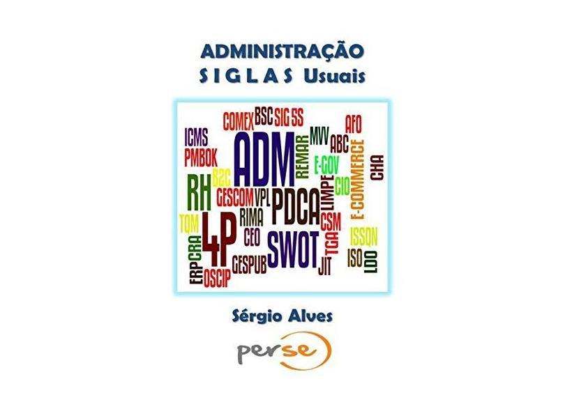 Administração. Siglas Usuais - Sérgio Rodrigues Alves - 9788581968681