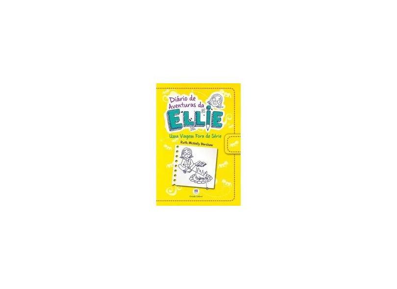Diário de Aventuras da Ellie - Uma Viagem Fora de Série - Barshaw, Ruth Mcnally - 9788538055280