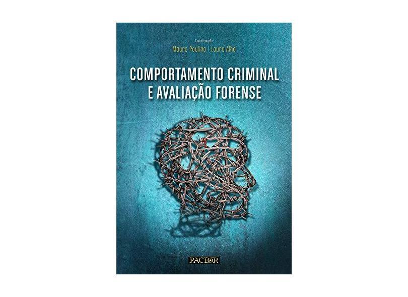 Comportamento Criminal e Avaliação Forense - Mauro Paulino - 9789896930790