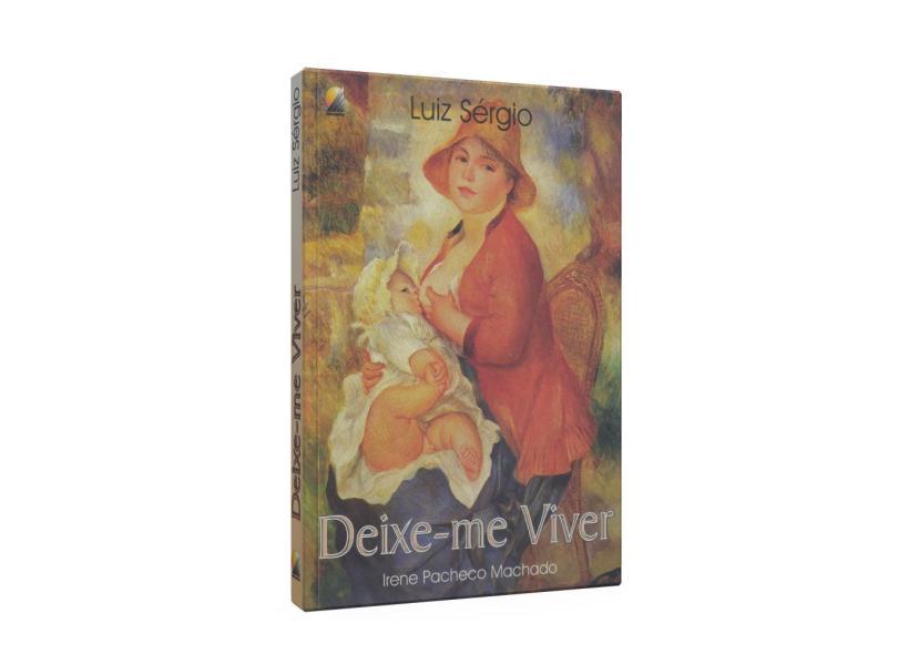 Deixe-me Viver - Machado, Irene Pacheco - 9788586475153