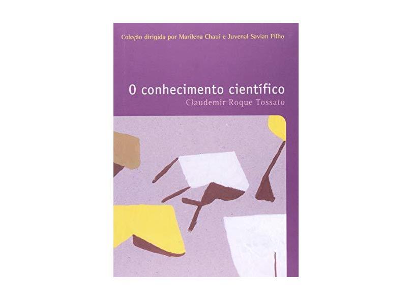 O Conhecimento Científico - Claudemir Roque Tossato - 9788578277246