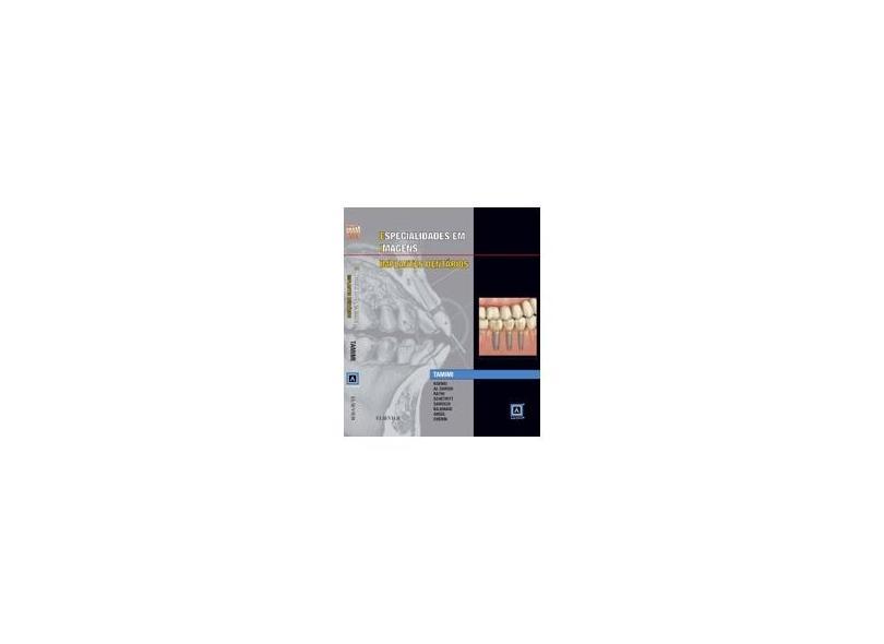 Especialidades em Imagens. Implantes Dentários - Koenig Tamimi - 9788535283273