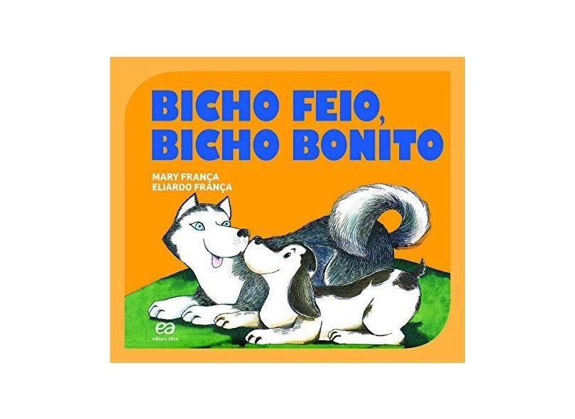 "Bicho Feio, Bicho Bonito - ""frança, Mary"" - 9788508181827"