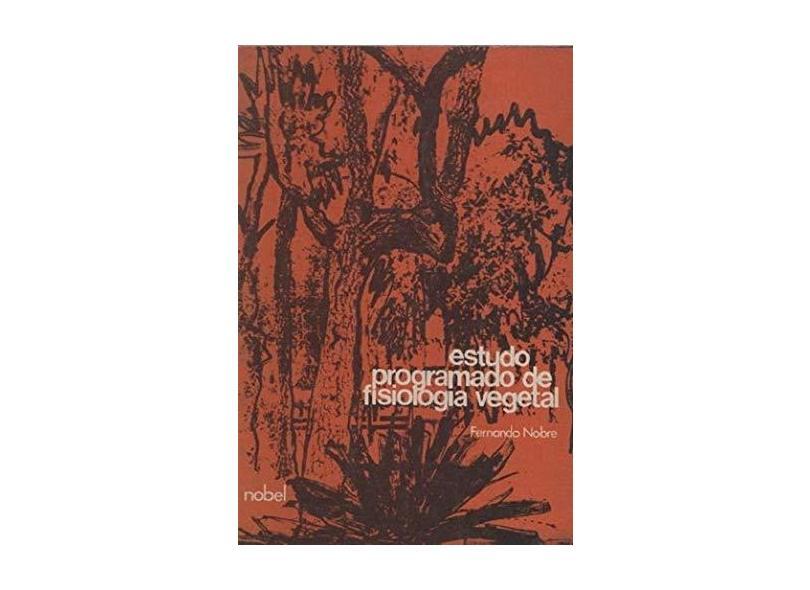 Estudo Programado de Fisiologia Vegetal - Fernando Nobre - 9780000141866
