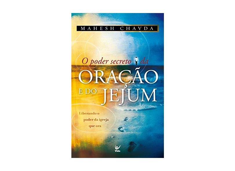 O Poder Segreto Da Oração E Do Jejum - Capa Comum - 9788538301011