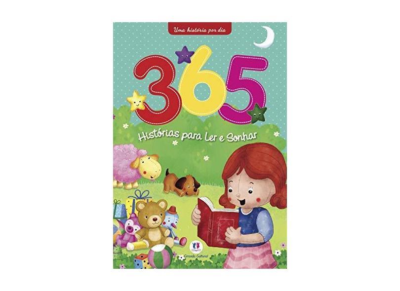 365 Histórias Para Ler e Sonhar: Uma História por Dia - Ciranda Cultural - 9788538054153
