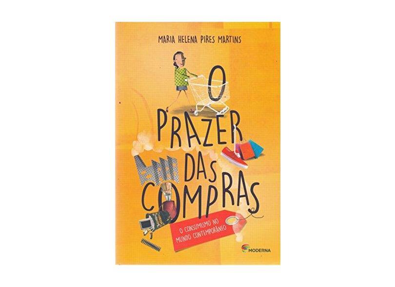 O Prazer Das Compras - Maria Helena Pires Martins; - 9788516105730
