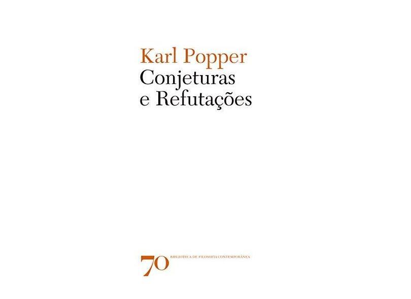 Conjeturas e Refutações - Karl Popper - 9789724420189