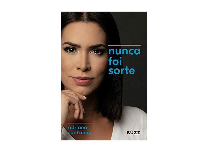 Nunca Foi Sorte - Adriana Sant'anna - 9788593156953