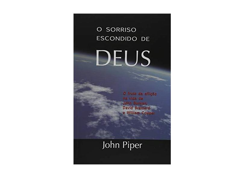Sorriso Escondido de Deus, O - John Piper - 9788588315136