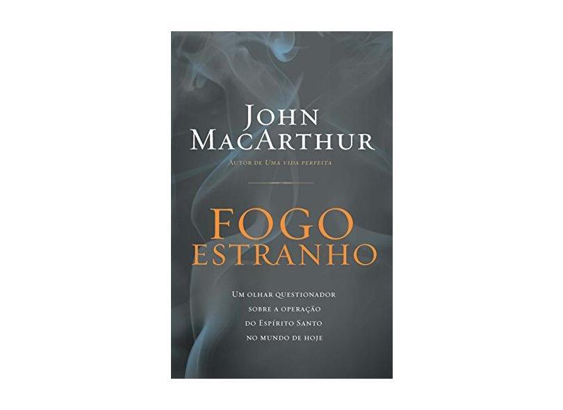 Fogo Estranho - Macarthur, John - 9788578605599