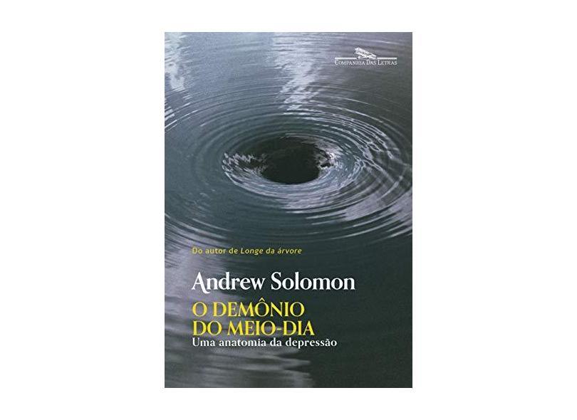 O demônio do meio-dia (Nova edição) - Andrew Solomon - 9788535931884