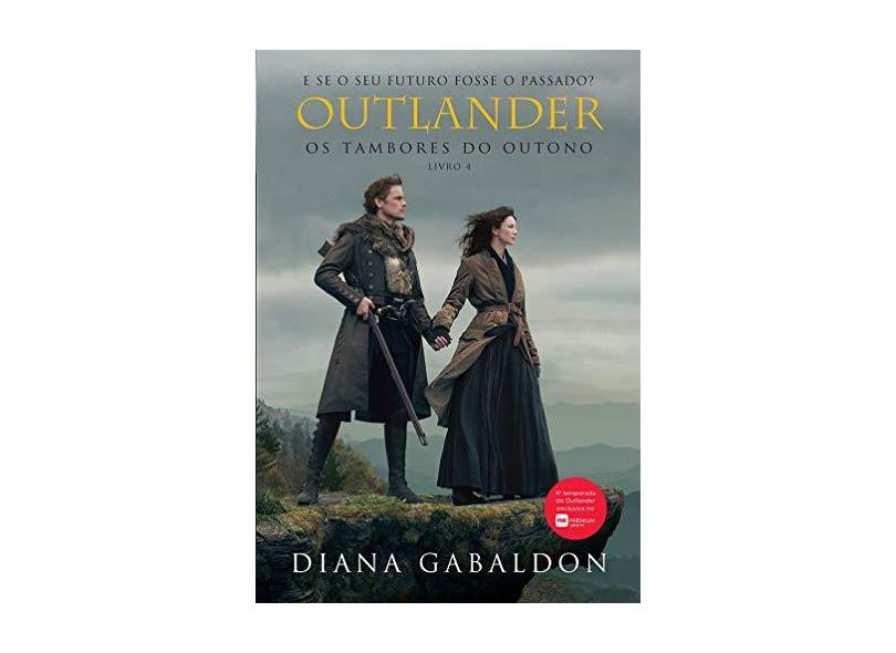 Outlander, os Tambores do outono: 4 - Diana Gabaldon - 9788580418989