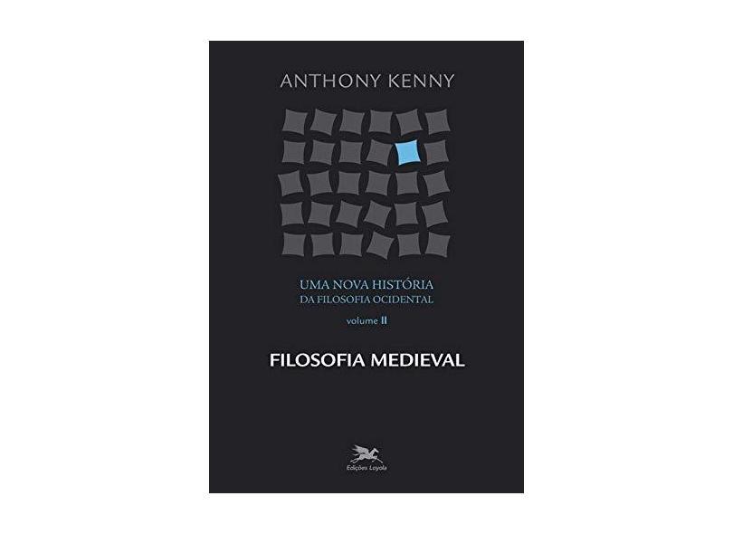 Uma nova história da filosofia ocidental - vol. II: Filosofia medieval - Anthony Kenny - 9788515035335