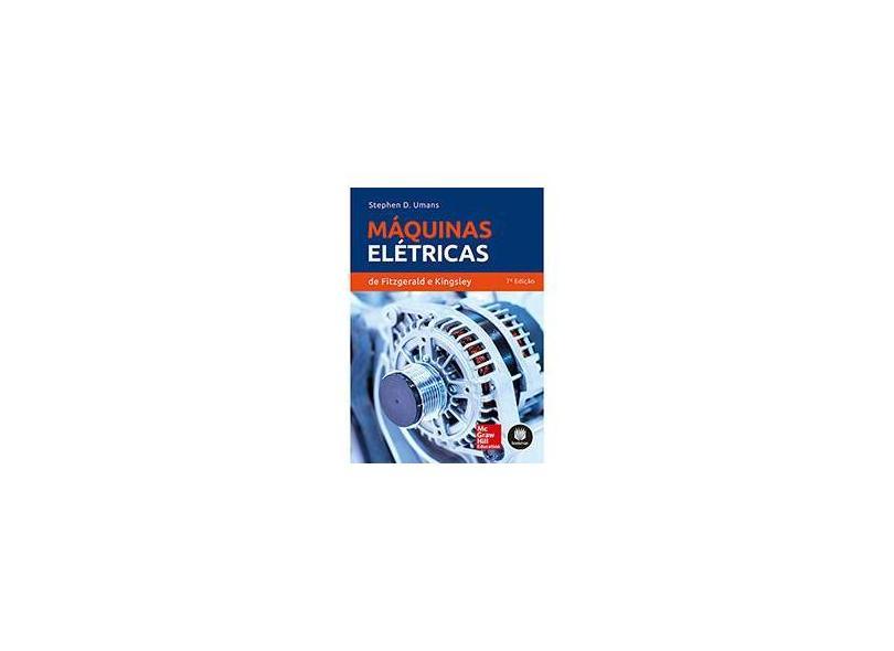 Máquinas Elétricas de Fitzgerald e Kingsley - Stephen D. Umans - 9788580553734