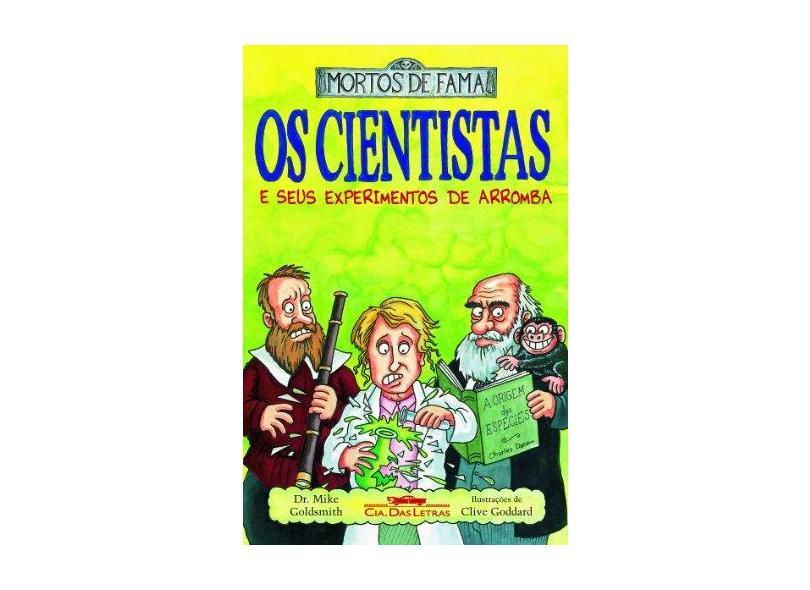 Os Cientistas e seus Experimentos de Arromba - Goldsmith, Mike - 9788535911442