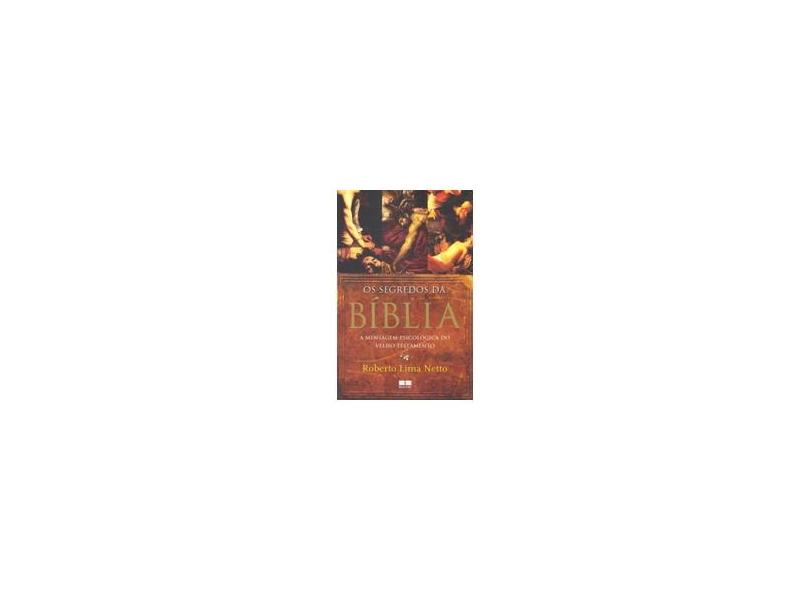 Os Segredos da Bíblia - Netto, Roberto Lima - 9788576843009