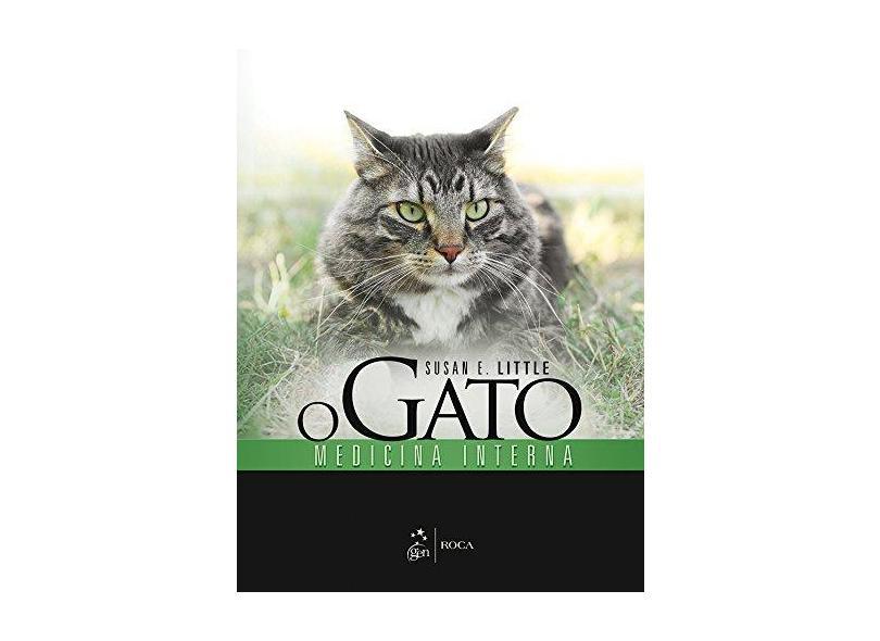 O Gato - Medicina Interna - Little, Susan E. - 9788527727525