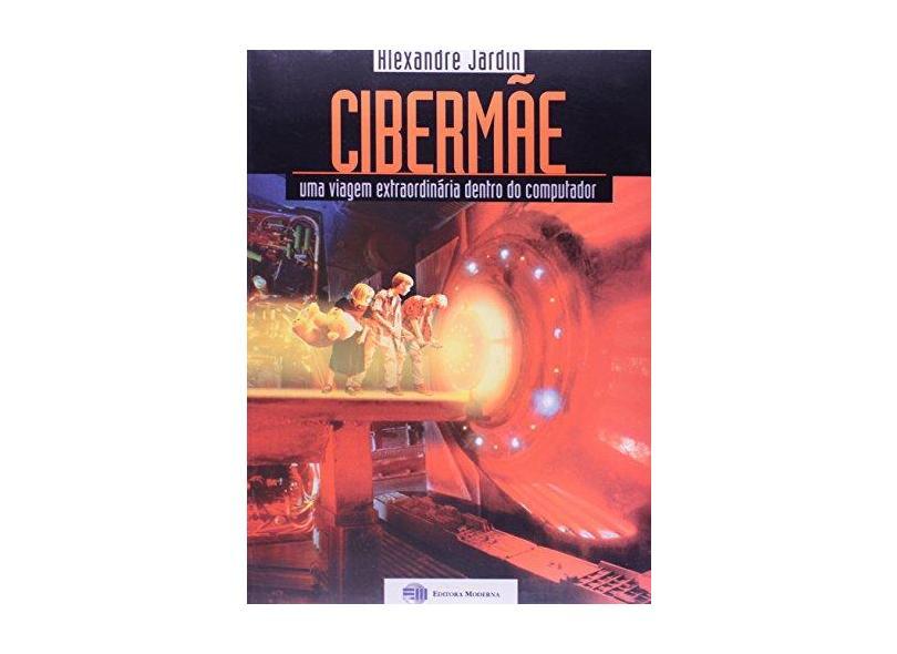 Cibermae Uma Viagem Extraordinaria - Alexandre Jardin - 9788516018184