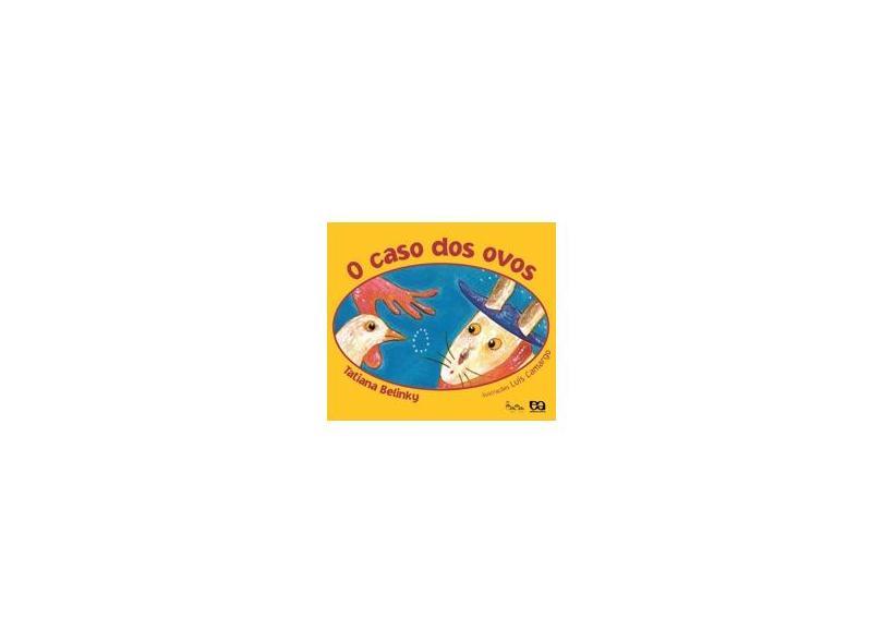 O Caso dos Ovos - Col. Lagarta Pintada - Belinky, Tatiana - 9788508118700