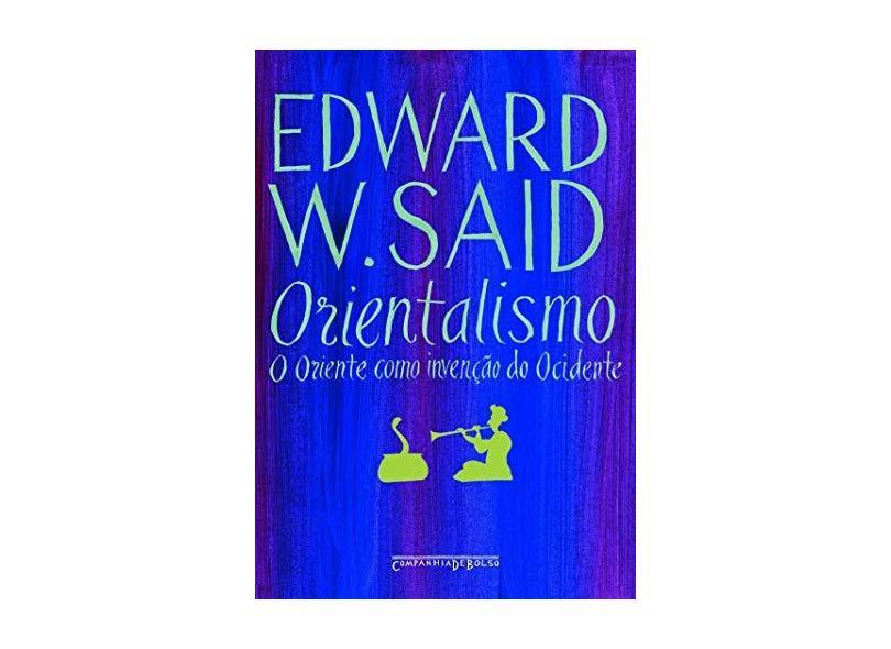 Orientalismo - O Oriente Como Invenção do Ocidente - Ed. De Bolso - Said, Edward W. - 9788535910452